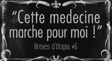 Cette médecine marche pour moi - Brèves d'Utopia #6 by Projet Utopia